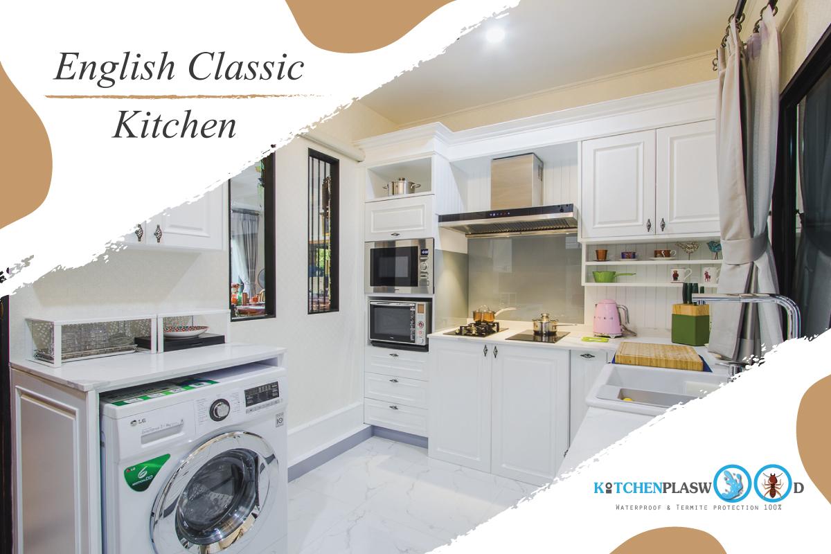 English Classic Kitchen ชุดครัวคลาสสิคหรู ในสไตล์อังกฤษ,